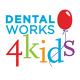 Dental Works 4 Kids