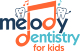 Melody Dentistry for Kids